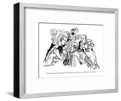 """""""In our little socioeconomic group, I've always taken care of the socio an?"""" - New Yorker Cartoon-William Hamilton-Framed Premium Giclee Print"""