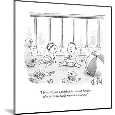 """I know it's just a political buzzword, but the idea of change really reso?"" - New Yorker Cartoon-Christopher Weyant-Mounted Premium Giclee Print"