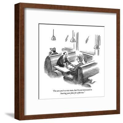 """""""I'm sure you're a nice man, but I'm not interested in hearing your plan?"""" - New Yorker Cartoon-Frank Cotham-Framed Premium Giclee Print"""