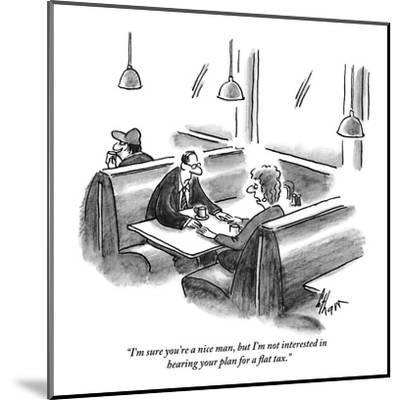 """""""I'm sure you're a nice man, but I'm not interested in hearing your plan?"""" - New Yorker Cartoon-Frank Cotham-Mounted Premium Giclee Print"""