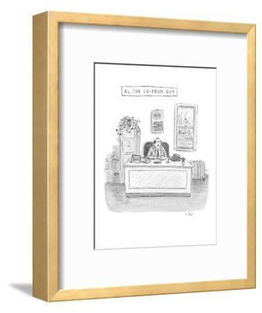 Al, The Go-From Guy - New Yorker Cartoon-Roz Chast-Framed Premium Giclee Print