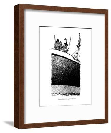 """Give us a bailout and you get your ship back!"" - New Yorker Cartoon-Mike Luckovich-Framed Premium Giclee Print"