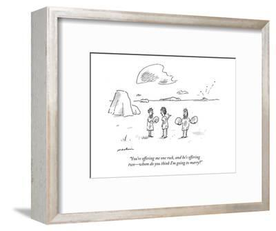 """""""You're offering me one rock, and he's offering two?whom do you think I'm ?-Michael Maslin-Framed Premium Giclee Print"""