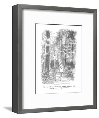 """""""It's good to know about trees.  Just remember nobody ever made any big mo?"""" - New Yorker Cartoon-Charles Saxon-Framed Premium Giclee Print"""
