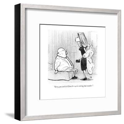 """Sorry, you can't be Client 9?we're retiring that number."" - New Yorker Cartoon-Steve Brodner-Framed Premium Giclee Print"
