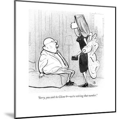 """Sorry, you can't be Client 9?we're retiring that number."" - New Yorker Cartoon-Steve Brodner-Mounted Premium Giclee Print"