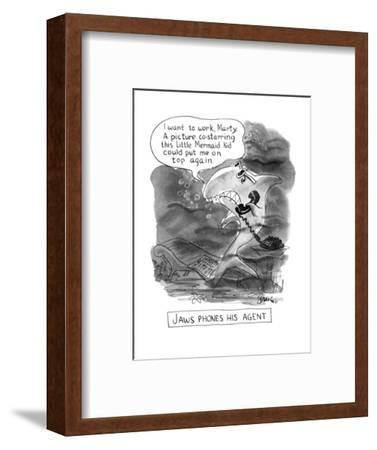"""Jaws Phones his Agent-""""I want to work Matrty. A picture costaring this Lit?"""" - New Yorker Cartoon-Edward Frascino-Framed Premium Giclee Print"""