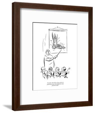 """""""I realize that those of you who are planning to go into psychiatry may fi?"""" - New Yorker Cartoon-Ed Fisher-Framed Premium Giclee Print"""