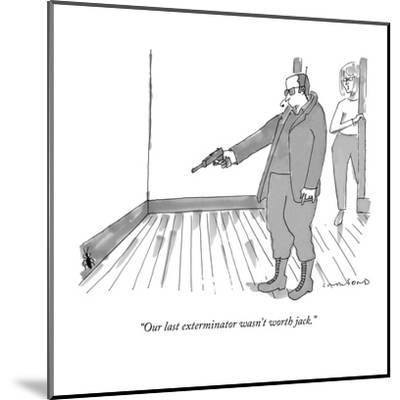 """Our last exterminator wasn't worth jack."" - New Yorker Cartoon-Michael Crawford-Mounted Premium Giclee Print"
