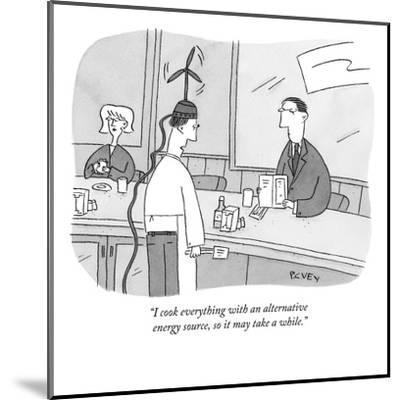 """""""I cook everything with an alternative energy source, so it may take a whi?"""" - New Yorker Cartoon-Peter C. Vey-Mounted Premium Giclee Print"""