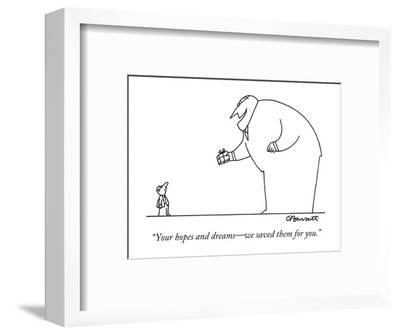 """Your hopes and dreams?we saved them for you."" - New Yorker Cartoon-Charles Barsotti-Framed Premium Giclee Print"