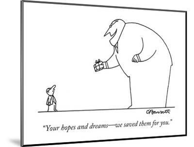 """Your hopes and dreams?we saved them for you."" - New Yorker Cartoon-Charles Barsotti-Mounted Premium Giclee Print"