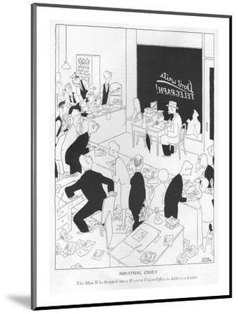 Industrial Crises-The Man Who Stepped into a Western Union Of?ce to Addres? - New Yorker Cartoon-Gluyas Williams-Mounted Premium Giclee Print