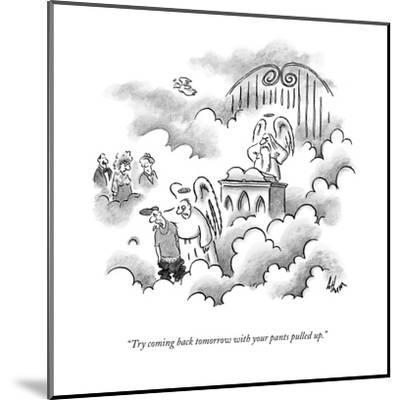 """""""Try coming back tomorrow with your pants pulled up."""" - New Yorker Cartoon-Frank Cotham-Mounted Premium Giclee Print"""