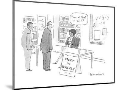Two men waiting in bookstore line to, 'Meet the Reviewer,' who says, 'You ? - New Yorker Cartoon-Danny Shanahan-Mounted Premium Giclee Print
