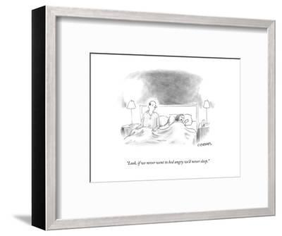 """""""Look, if we never went to bed angry we'd never sleep."""" - New Yorker Cartoon-Pat Byrnes-Framed Premium Giclee Print"""