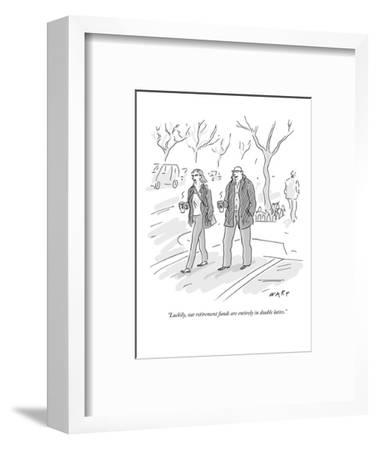"""Luckily, our retirement funds are entirely in double lattes."" - New Yorker Cartoon-Kim Warp-Framed Premium Giclee Print"
