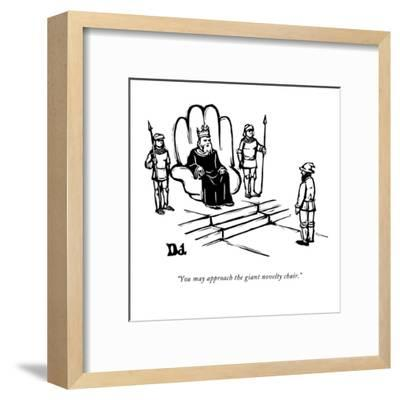 """""""You may approach the giant novelty chair."""" - New Yorker Cartoon-Drew Dernavich-Framed Premium Giclee Print"""