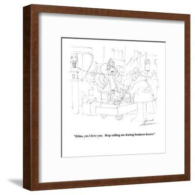 """Edna, yes I love you.  Stop calling me during business hours!"" - Cartoon-Bernard Schoenbaum-Framed Premium Giclee Print"
