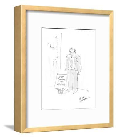 "Man standing on corner with sign that reads; ""Lost All My Tax Shelters."" - Cartoon-Bernard Schoenbaum-Framed Premium Giclee Print"
