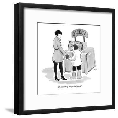 """""""It's like texting, but for dead people."""" - New Yorker Cartoon-Emily Flake-Framed Premium Giclee Print"""