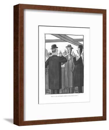"""Here's to dear old Pomfret?drink 'er down, drink 'er down."" - New Yorker Cartoon-Peter Arno-Framed Premium Giclee Print"
