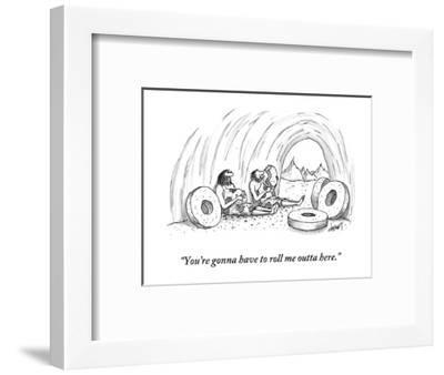 """""""You're gonna have to roll me outta here."""" - New Yorker Cartoon-Tom Cheney-Framed Premium Giclee Print"""