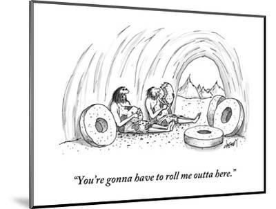 """""""You're gonna have to roll me outta here."""" - New Yorker Cartoon-Tom Cheney-Mounted Premium Giclee Print"""