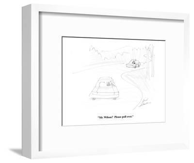 """""""Mr. Wilson?  Please pull over."""" - Cartoon-Bernard Schoenbaum-Framed Premium Giclee Print"""