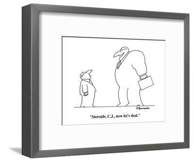 """Steroids, C.J., now let's deal."" - Cartoon-Charles Barsotti-Framed Premium Giclee Print"
