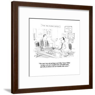"""On your way out perhaps you'd like Nurse Miller to show you our complete ?"" - Cartoon-Bernard Schoenbaum-Framed Premium Giclee Print"