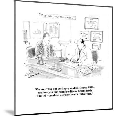 """On your way out perhaps you'd like Nurse Miller to show you our complete ?"" - Cartoon-Bernard Schoenbaum-Mounted Premium Giclee Print"