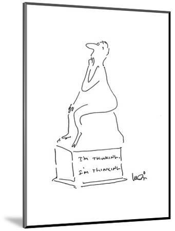 Statue of a man thinking with an inscription on the base that says; 'I'm T? - Cartoon-Arnie Levin-Mounted Premium Giclee Print