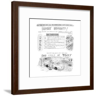 For Those Who Don't Feel That Driving School Is Quite Enough, There's... D? - New Yorker Cartoon-Roz Chast-Framed Premium Giclee Print