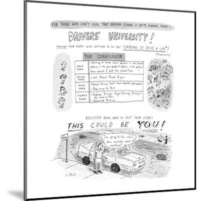 For Those Who Don't Feel That Driving School Is Quite Enough, There's... D? - New Yorker Cartoon-Roz Chast-Mounted Premium Giclee Print