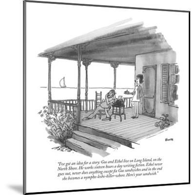 """""""I've got an idea for a story: Gus and Ethel live on Long Island, on the N?"""" - New Yorker Cartoon-George Booth-Mounted Premium Giclee Print"""