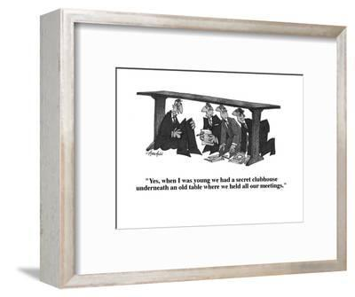 """""""Yes, when I was young we had a secret clubhouse underneath an old table w?"""" - Cartoon-William Haefeli-Framed Premium Giclee Print"""