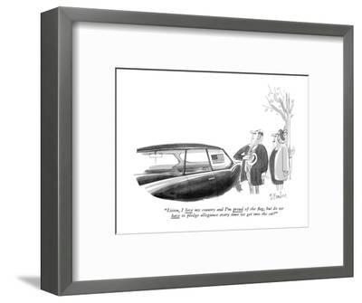"""""""Listen, I love my country and I'm proud of the flag, but do we have to pl?"""" - New Yorker Cartoon-Dana Fradon-Framed Premium Giclee Print"""