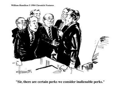 """""""Sir, there are certain perks we consider inalienable perks."""" - Cartoon-William Hamilton-Framed Premium Giclee Print"""