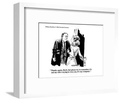 """Thanks again, Herb, but please try to remember, it's not me who's trying ?"" - Cartoon-William Hamilton-Framed Premium Giclee Print"