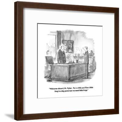 """""""Welcome aboard, Mr. Ryker.  For a while you'll be a little frog in a big ?"""" - New Yorker Cartoon-Robert Weber-Framed Premium Giclee Print"""