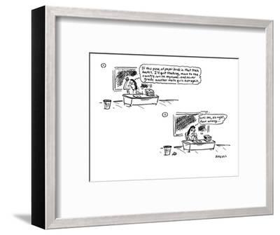 teacher vows to quit teaching, move, write novel, etc., if she can success? - Cartoon-David Sipress-Framed Premium Giclee Print