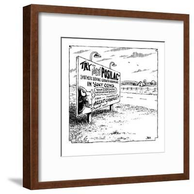 Try New Posilac? Synthetic Bovine Growth Hormone in Your Cows  - Cartoon-John Jonik-Framed Premium Giclee Print