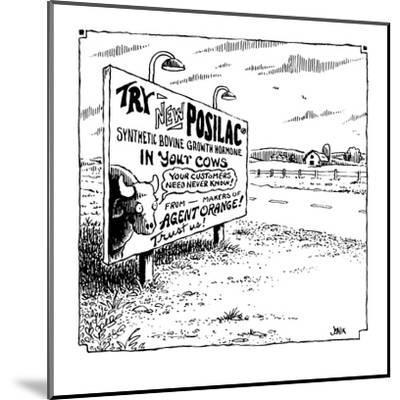 Try New Posilac? Synthetic Bovine Growth Hormone in Your Cows  - Cartoon-John Jonik-Mounted Premium Giclee Print