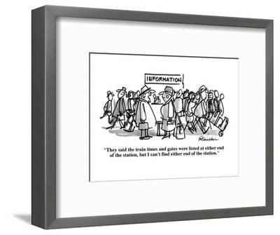 """""""They said the train times and gates were listed at either end of the stat?"""" - Cartoon-Boris Drucker-Framed Premium Giclee Print"""