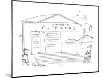 Depart of Cutbacks - Cartoon-Harley L. Schwadron-Mounted Premium Giclee Print