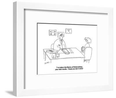 """I've taken the liberty of fictionalizing your test results.  I hope you d?"" - Cartoon-Peter C. Vey-Framed Premium Giclee Print"
