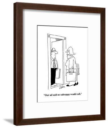 """""""Our ad said no salesman would call."""" - Cartoon-Bob Zahn-Framed Premium Giclee Print"""
