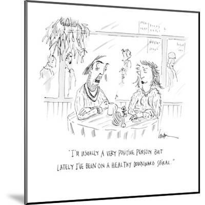 """""""I'm usually a very positive person but lately I've been on a healthy down?"""" - Cartoon-Mary Lawton-Mounted Premium Giclee Print"""