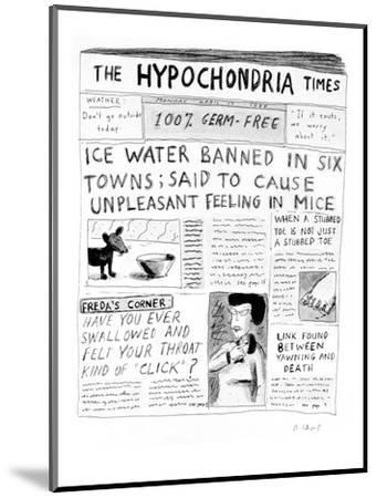 The Hypochondria Times' - Cartoon-Roz Chast-Mounted Premium Giclee Print